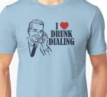 Drunk Dialing Unisex T-Shirt