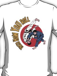 How You Roll T-Shirt