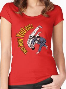How You Roll Women's Fitted Scoop T-Shirt