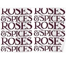 Roses and Spice Poster