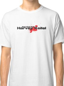 Well well well Harvery Keitel Classic T-Shirt