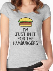 I'm just in it for the hamburgers Women's Fitted Scoop T-Shirt