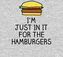 I'm just in it for the hamburgers Unisex T-Shirt