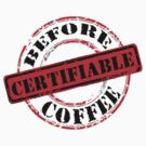 Funny Rubber Stamp Certifiable Before Coffee by THarmonArt