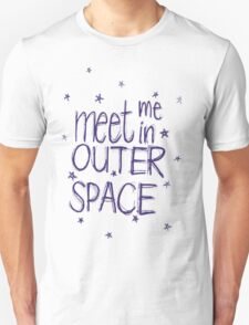 Meet me in outer space T-Shirt