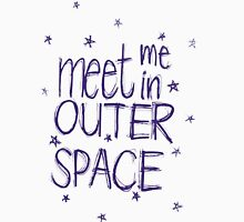 Meet me in outer space Unisex T-Shirt