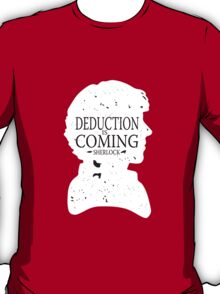 Deduction is coming T-Shirt