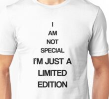 I'm limited edition Unisex T-Shirt