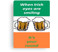 When Irish Eyes Are Smiling It's Your Round Canvas Print