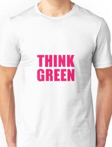 Think Green II Unisex T-Shirt