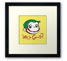 Why So Curious? Framed Print