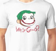 Why So Curious? Unisex T-Shirt