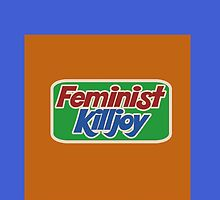 Feminist Killjoy by Boogiemonst