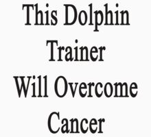 This Dolphin Trainer Will Overcome Cancer  by supernova23