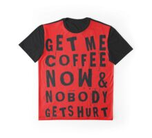 Get Me Coffee. Graphic T-Shirt