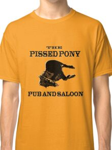 The Pissed Pony Pub and Saloon Classic T-Shirt