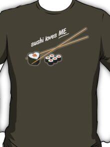 Sushi Loves ME T-Shirt