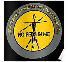 Break Dancing - My Performance Enhancement Drug Poster