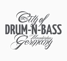 drum n bass // City of DRUM-N-BASS Germany // Mannhighm by drum-n-bass