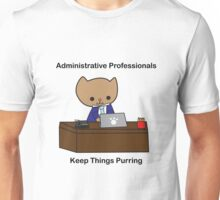 Administrative Professionals Keep Things Purring (Male) Unisex T-Shirt