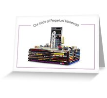Our Lady of Perpetual Homework by Elaine Luther Greeting Card