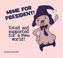 Mime Jr for president! by Emme Gray