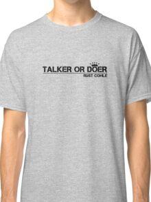 True Detective Talker Or Doer 2 Classic T-Shirt