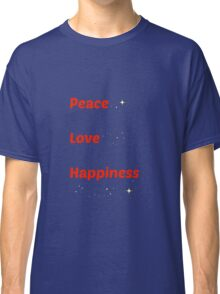 Peace Love Happiness Classic T-Shirt