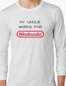 My Uncle Works For Nintendo Long Sleeve T-Shirt