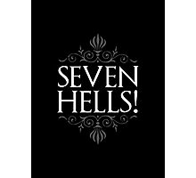Seven Hells! (GAME OF THRONES) Photographic Print