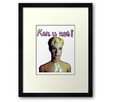 Ken u not? Framed Print