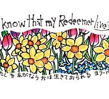 My Redeemer (Job 19:25) by dosankodebbie