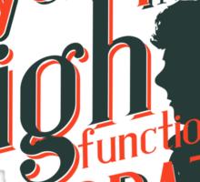 Sherlock - High Functioning Sociopath Sticker