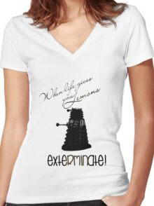 When life gives you lemons...exterminate! Women's Fitted V-Neck T-Shirt