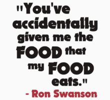 Ron Swanson - The Food That My Food Eats. by HalfFullBottle