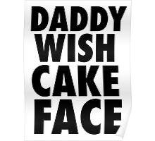 DADDY WISH CAKE FACE (Black) Poster