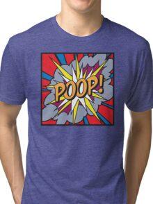 POOP! Tri-blend T-Shirt
