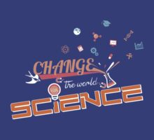 Change the World with Science by maxandtheworld