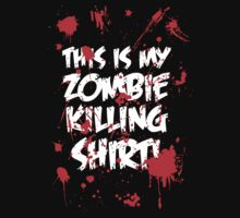 This Is My Zombie Killing Shirt by NatalieMirosch