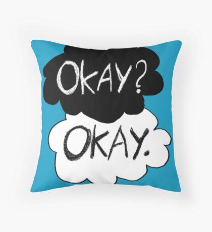 Okay? Okay.  Throw Pillow