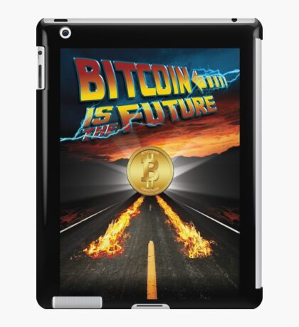 Bitcoin Is The Future iPad Case/Skin