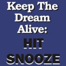 Hit Snooze by YouKnowThatGuy
