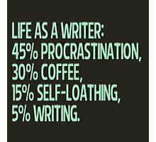 life as a writer Photographic Print