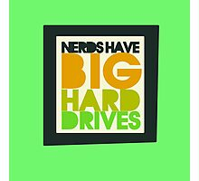 Nerds have big hard drives Photographic Print
