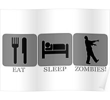 Eat Sleep Zombies Poster