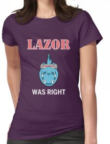 LAZOR WAS RIGHT. Twitch plays pokemon Womens Fitted T-Shirt
