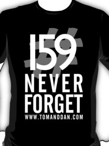 Jimmy Ruined The Show #159NeverForget (White Font) T-Shirt