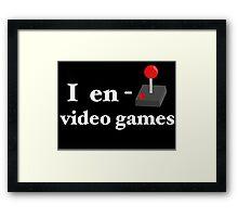 I Enjoy Video Games Framed Print