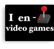 I Enjoy Video Games Canvas Print