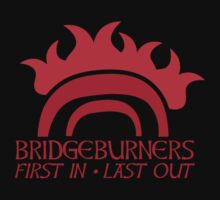 BRIDGEBURNERS (new) fan art FIRST IN LAST OUT medieval by jazzydevil